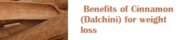 Benefits of Cinnamon (Dalchini) for weight loss