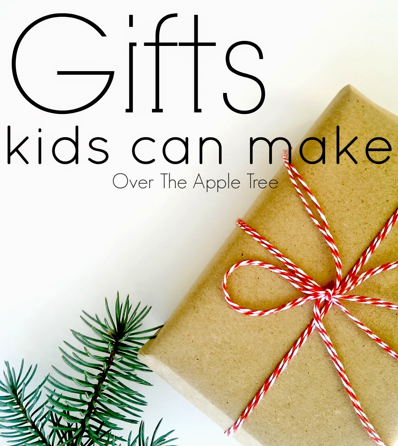 Gifts kids can make- Over The Apple Tree