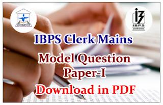 IBPS Clerk V Mains Exam- Model Question Paper-I Download in PDF