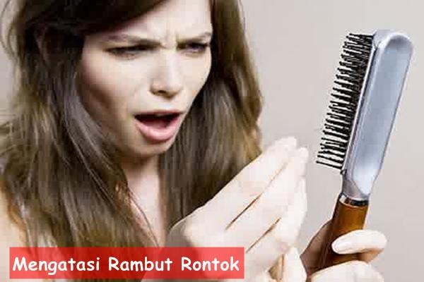 Cara emngatasi rambut rontok secara cepat dan terbukti ampuh