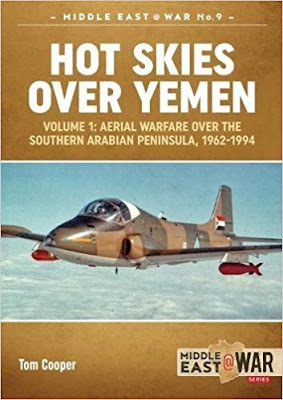 Hot Skies Over Yemen: Volume 1: Aerial Warfare over the Southern Arabian Peninsula, 1962-1994