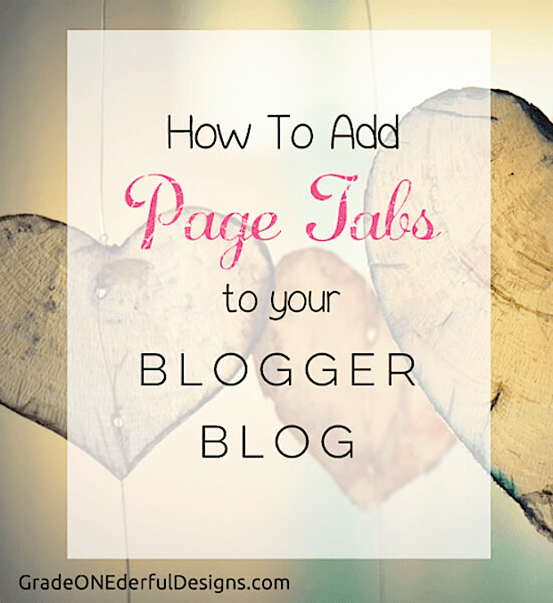Blogger Tutorial: How To Add Page Tabs to Your  Blog