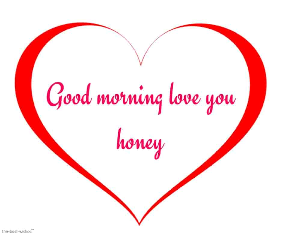 good morning love you honey