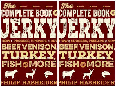Diwnload ebook The Complete Book Of Jerky : How to Process, Prepare, and Dry Beef, Venison, Turkey, Fish, and More (Complete Meat)