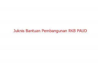 Juknis Bantuan Pembangunan RKB PAUD