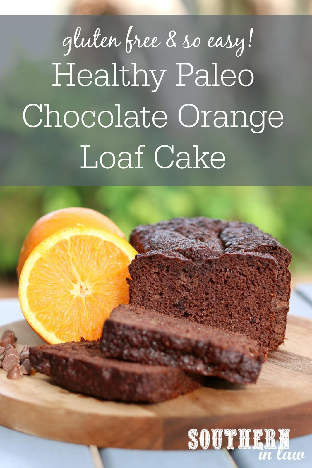 Southern In Law: Recipe: Healthy Paleo Chocolate Orange Loaf