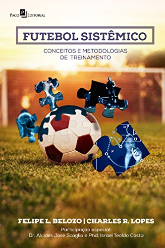 Futebol Sistêmico Conceitos e Metodologias de Treinamento