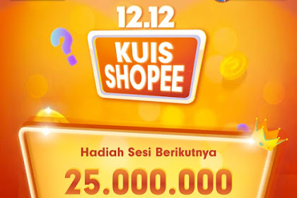 #5 Tips Menang Kuis Shopee 12 Milyar