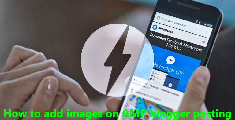 How to add images on AMP blogger posting