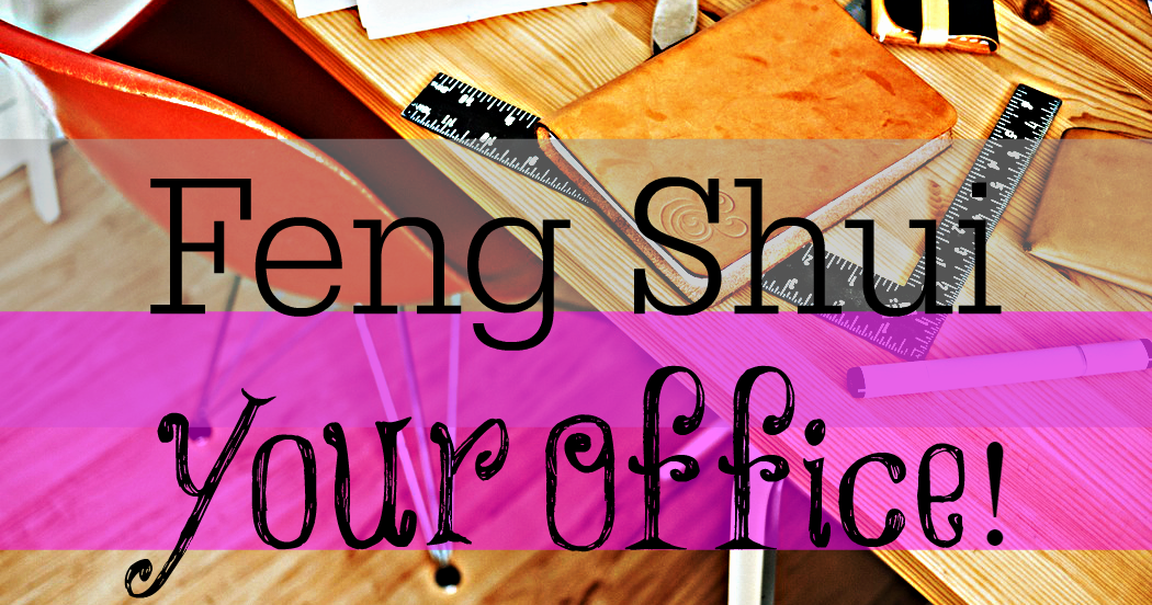 All Things Sara Feng Shui Your Home Office