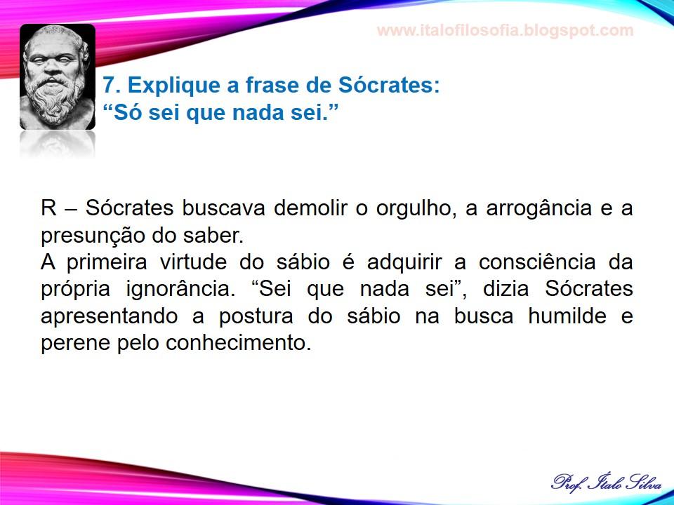 So Sei Que Nada Sei Frase De Socrates: Questões Respondidas Sobre Sócrates