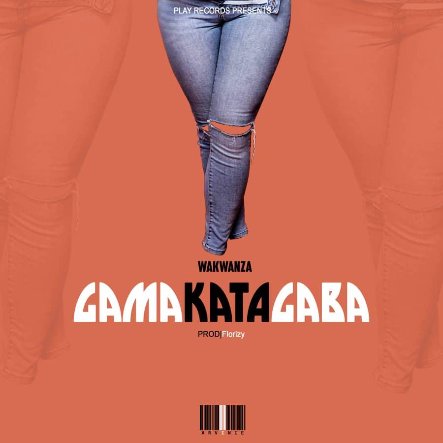 Wakwanza - Gamakatabaga