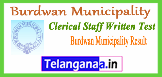 Burdwan Municipality Clerical Staff Clerk Class 4 Result 2017