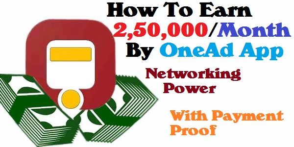 OneAD  से 2,50,000/ Month  कैसे कमाए ?