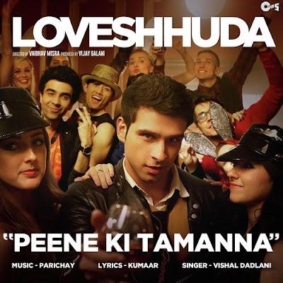 Peene Ki Tamanna - Loveshhuda (2016)