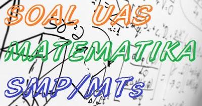 Soal Uas Matematika Smp Mts Kelas 9 Semester 1 Kurikulum Dan Pembahasannya Soal Matematika Sd