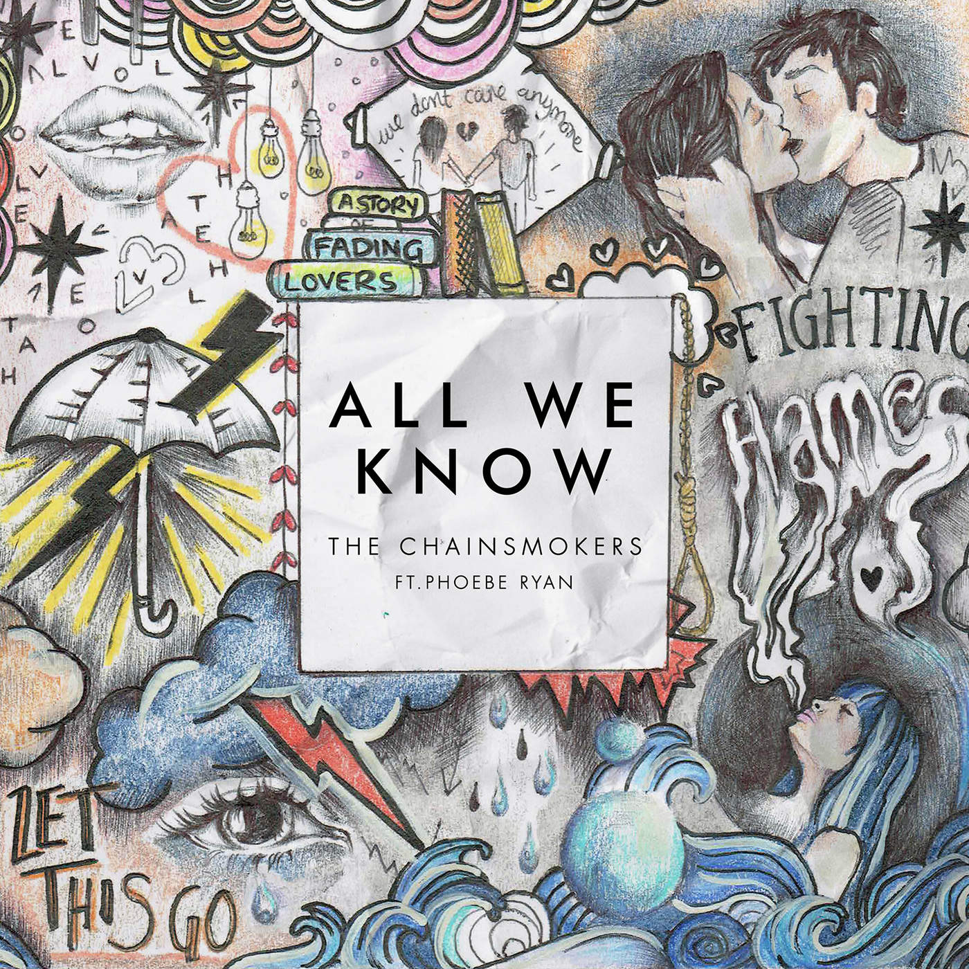 All We Know – The Chainsmokers ft. Phoebe Ryan