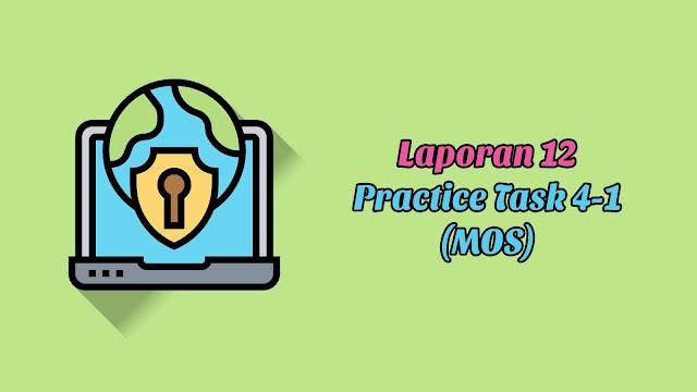 Laporan 12 Practice Task 4-1 (MOS)