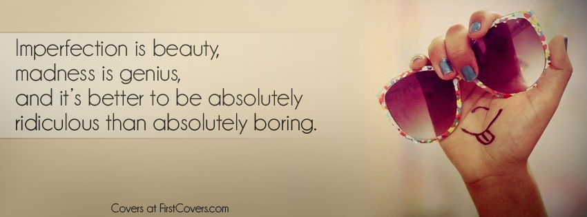 Facebook Cover  Imperfection Is Beauty  Life Is Beautiful Cover Photos For Facebook