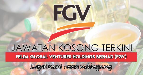Jawatan Kosong Terkini 2018 di Felda Global Ventures Holdings Berhad (FGV)