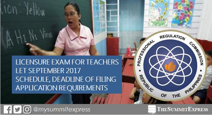 September 2017 LET schedule, application requirements and deadline of filing