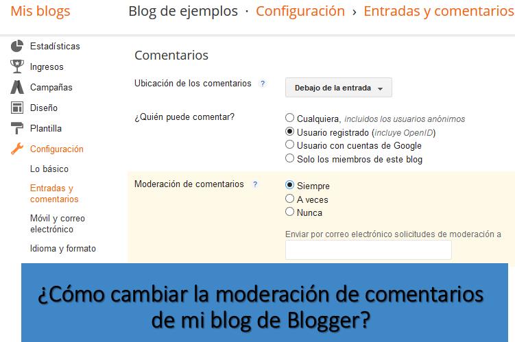 ¿Cómo cambiar la moderación de comentarios de mi blog de Blogger?