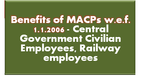 benefits-of-macps-wef-1-1-2006-central-government-railway-employees