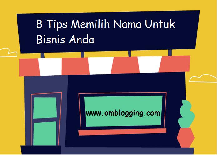 8 Tips Memilih Nama Untuk Bisnis Anda