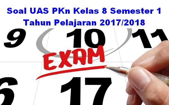 Soal UAS PKn Kelas 8 Semester 1 Tahun Pelajaran 2017/2018