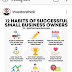 HABITS OF SUCCESSFUL SMALL BUSINESS OWNERS.