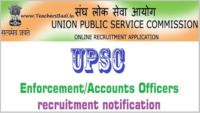 UPSC,Enforcement,Accounts Officers,recruitment