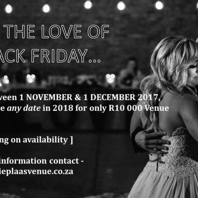 Blackfriday Oppie Plaas Venue Wedding Black Friday Special 2017