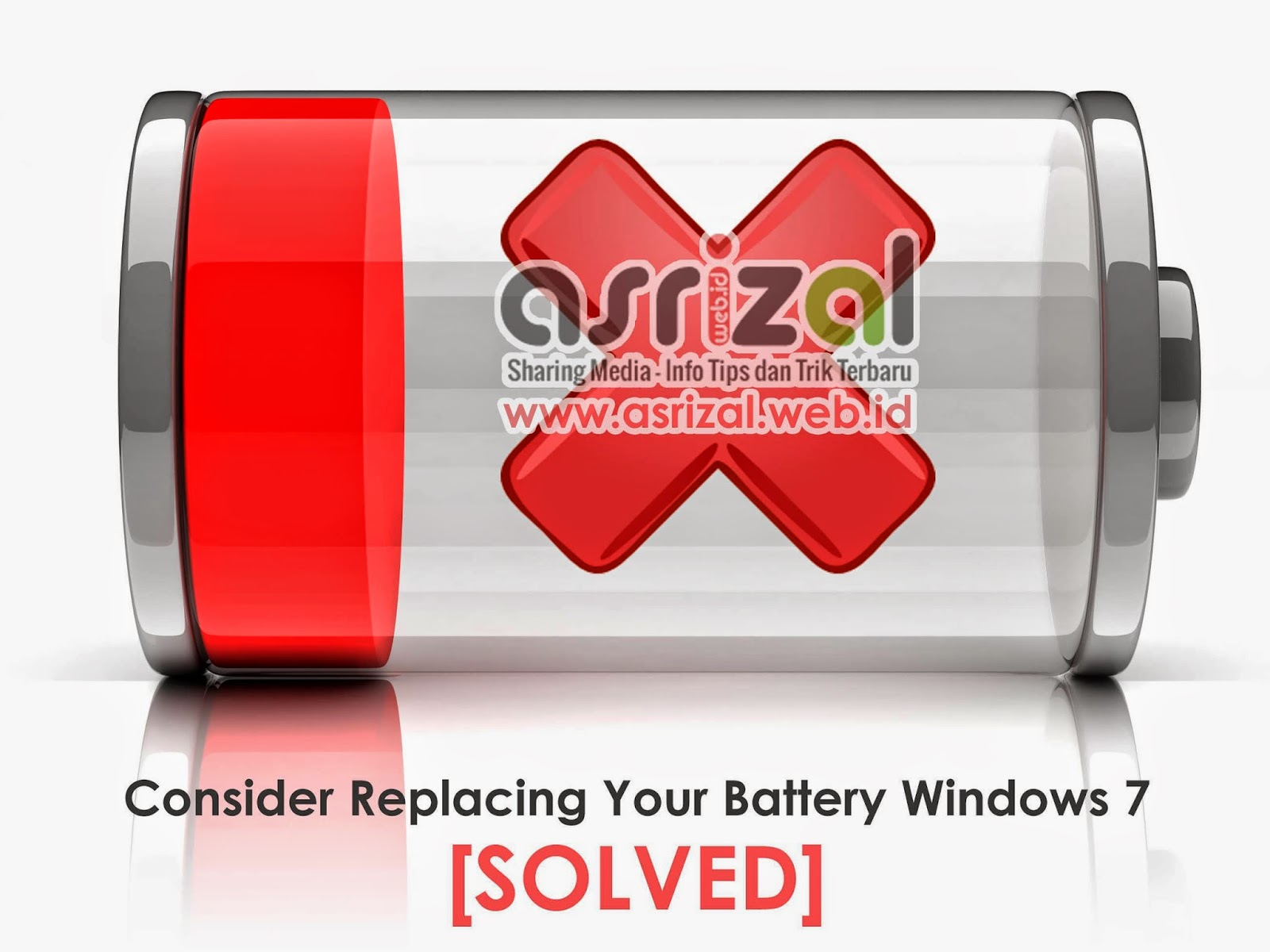 Cara Mengatasi Consider Replacing Your Battery Pada Windows 7