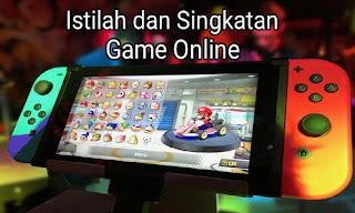 Istilah dan Singkatan dalam Game Online