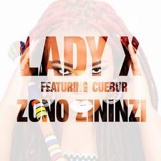 Lady X Feat. Cuebur - Zono Zininzi