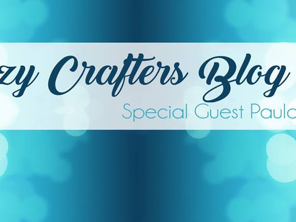 Crazy Crafters Blog Hop with Paula Dobson