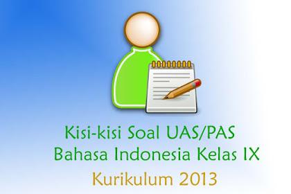Kisi-kisi Soal PAS/UAS Bahasa Indonesia Kelas 9 K13 Revisi 2018