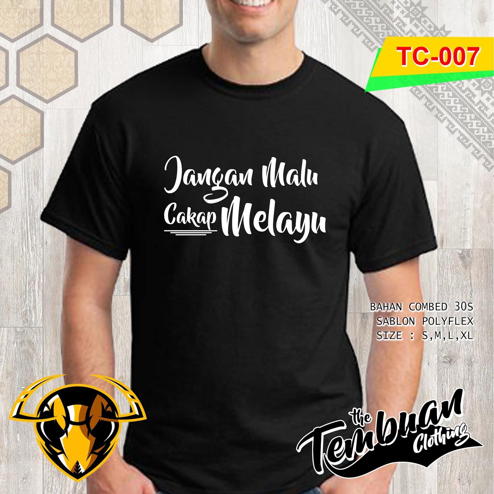 Tembuan Clothing - TC-007 (Jangan Malu Cakap Melayu)