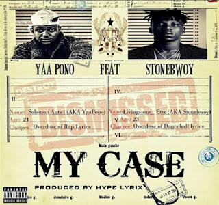Yaa Pono ft Stonebwoy - My Case(Prod-by Hype Lyrix). mp3