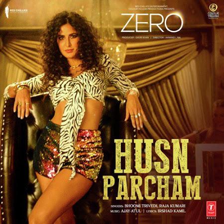 Husn Parcham - Zero (2018)