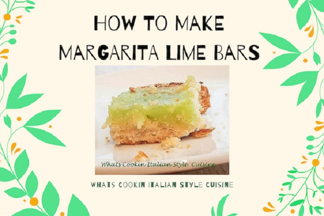 this is how to make Margarita Lime Bars