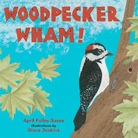 Woodpecker Wham by April Pulley Sayre book cover nonfiction