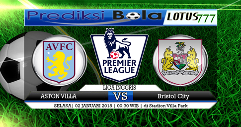 PREDIKSI  Aston Villa vs Bristol City  02 JANUARI 2018