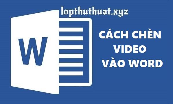Cách chèn Video vào Word