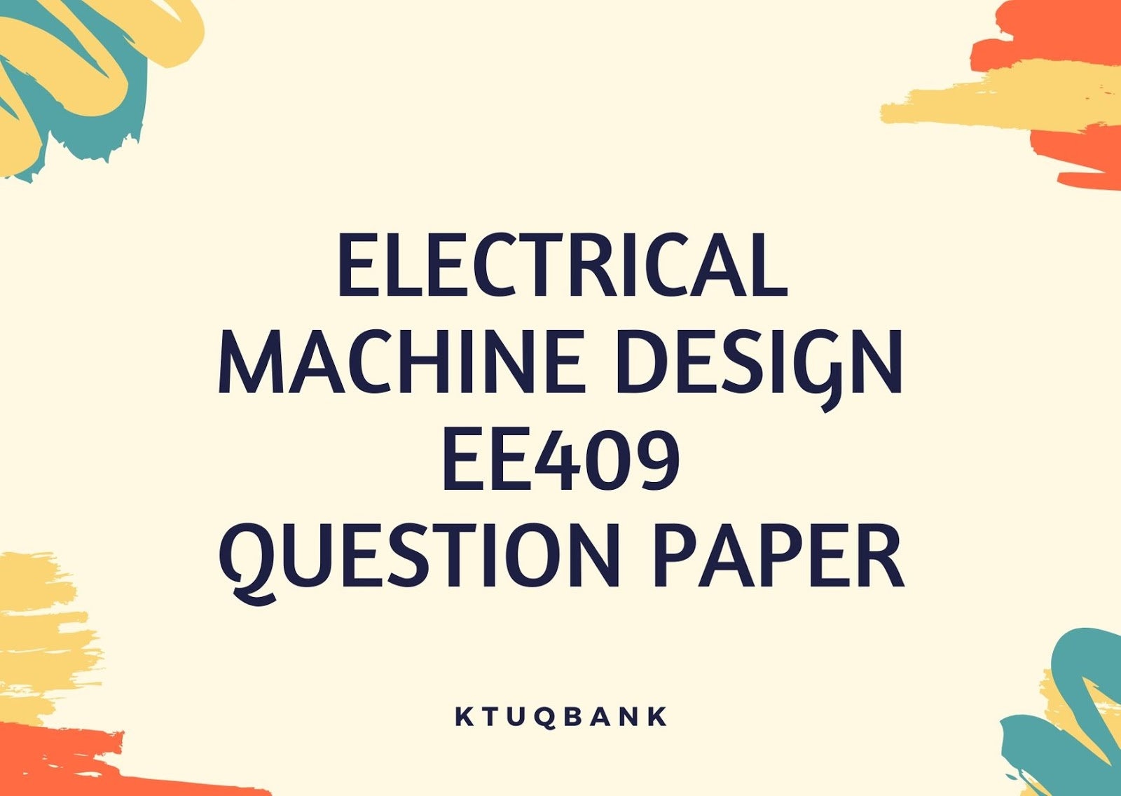 Electrical Machine Design | EE409 | Question Papers (2015 batch)