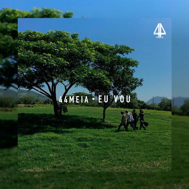 """Assista o clipe """"Eu Vou"""" do 44meia (Matheus Duboc, NAAN, Fernando Cascardo e André Mol @1Kilo)"""
