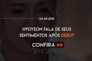 HYOYEON FALA SOBRE A PRESSÃO APÓS DEBUT