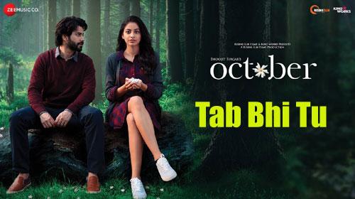 Tab Bhi Tu Lyrics - October - Varun Dhawan