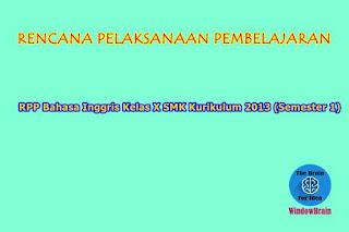 RPP Bahasa Inggris Kelas X SMK Kurikulum 2013 (Semester 1)