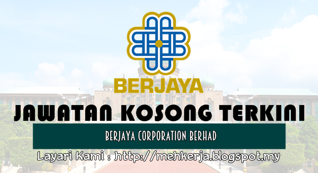 Jawatan Kosong Terkini 2016 di Berjaya Corporation Berhad